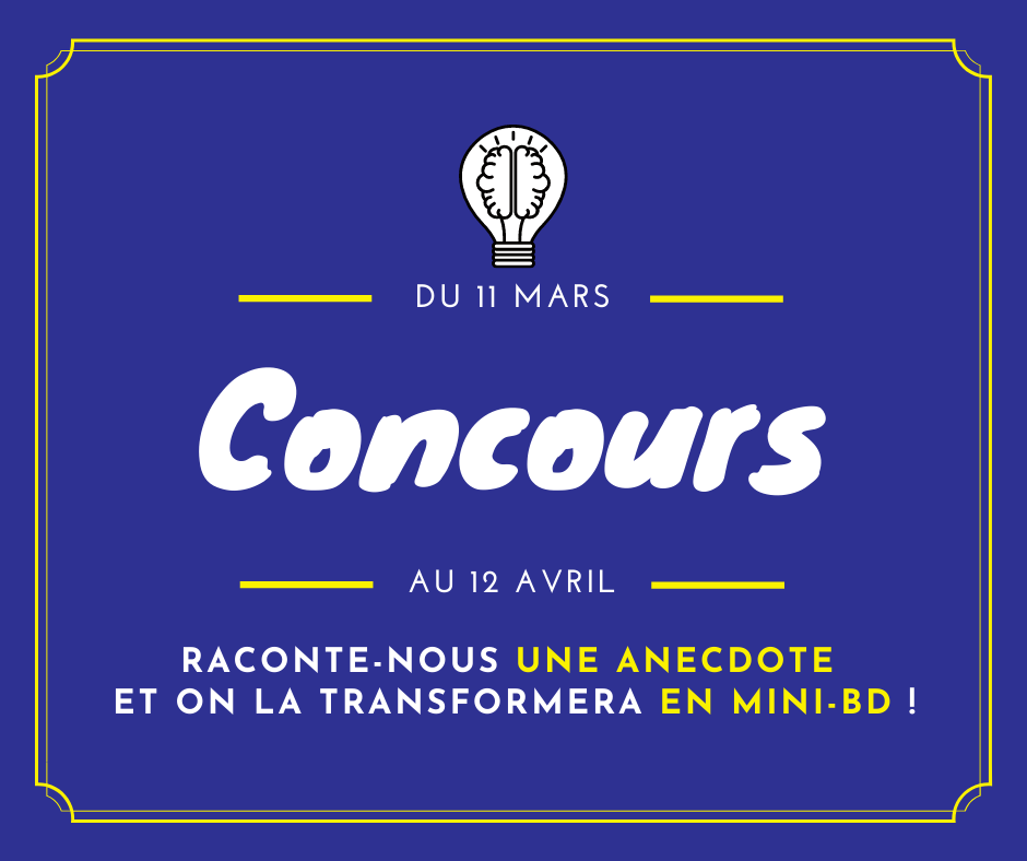 Visuel du Concours 1 anecdote = 1 mini-BD : du 11 mars au 12 avril 2021. Raconte-nous une anecdote et on la transformera en mini-BD.